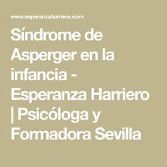 Síndrome de Asperger en la infancia - Esperanza Harriero | Psicóloga y Formadora Sevilla