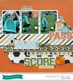 Pass, Dribble, Score Layout by Aly Dosdal #echoparkpaper