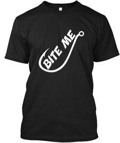 df5a95655f06d Bite Me - Fishing Hook Funny T Shirts