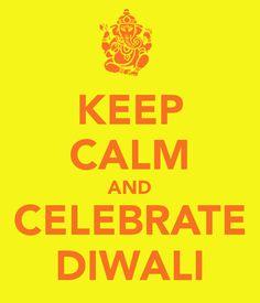Keep calm and celebrate Diwali