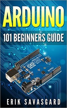 ARDUINO: 101 Beginners Guide: How to get started with Your Arduino | BlackPerl