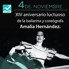 4 de noviembre. XIV aniversario luctuoso de la bailarina y coreógrafa Amalia Hernández.