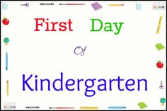 {School} First day of Kindergarten and Free Printable