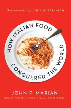 On my reading list! - How Italian Food Conquered the World by John Mariani