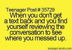 Teenager post ~ when you don& get a text back and you find Teenager Quotes, Teen Quotes, Funny Quotes, Life Quotes, Funny Memes, Hilarious, Qoutes, Teen Posts, Teenager Posts