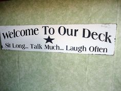 Deck sign, outdoor signs, Welcome to our,hand painted wood sit talk laugh