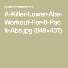A-Killer-Lower-Abs-Workout-For-8-Pack-Abs.jpg (849×437)