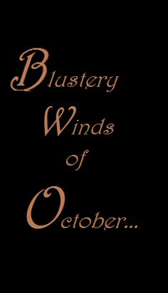 Blustery Winds of October...  https://www.pinterest.com/AlleyoftheCat/fall-2/
