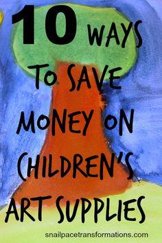 10 ways to save money on children's art supplies