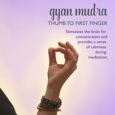 Discovering Mudras, Part Gyan Mudra — Jennifer Gaspers Gyan Mudra, First Finger, Reflexology, Chakras, Mystic, Meditation, Give It To Me, Mindfulness, Yoga