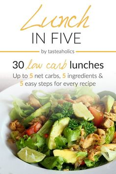 In our Lunch in Five eCookbook, enjoy 30 low carb lunches that are up to 5 carbs