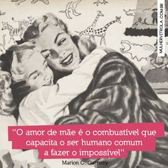 #diadasmaes #mães #retro #frases #quotes #pensamentos