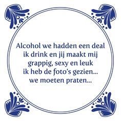 Alcohol we hadden een deal Funny Sports Quotes, Sports Humor, Funky Quotes, Drinking Quotes, Special Quotes, Strong Quotes, Funny Fails, Famous Quotes, Quote Of The Day