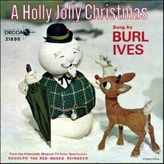 Burl Ives - A Holly Jolly Christmas / Rudolph the Red-Nosed Reindeer Christmas Past, Christmas Music, Retro Christmas, Vintage Holiday, Christmas Movies, All Things Christmas, Christmas Cartoons, Christmas Snowman, Xmas