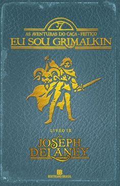 Eu Sou Grimalkin - As Aventuras Do Caça-Feitiço - Vol. 9