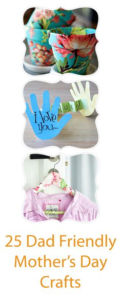 25 Dad-Friendly Mother's Day Crafts - The Super Mommy Club