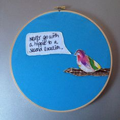 never go with a hippie  hand embroidered 30 Rock / by cookoorikoo