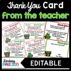 Thank You Card Editable: Save yourself (and your hand) some time this Holiday season with prefilled Thank You cards for your students.You can either type your name on the Editable Powerpoint, print, and handwrite the student name and gift as you receive them or type your own message!