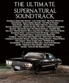 The Ultamite Supernatural Soundtrack! ~Supernatural.... Ohmygod I love this do much. I am not ashamed to say that Kansas (in general) and Eye of the Tiger ALWAYS make me think of impalas and Winchesters.: