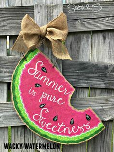 New for Summer 2015, Wacky Watermelon burlap door hanger by Severs & Co. $40+shipping. Please visit us at www.facebook.com/seversandco for orders and questions.