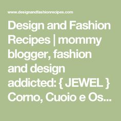 Design and Fashion Recipes | mommy blogger, fashion and design addicted: { JEWEL } Corno, Cuoio e Osso di Mammuth...