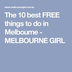The 10 best FREE things to do in Melbourne - MELBOURNE GIRL
