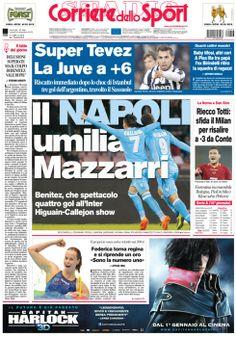 La nostra #PRIMAPAGINA di oggi: Il #Napoli umilia #Mazzarri: #Benitez, che spettacolo quattro gol all'#Inter. #Higuain-#Callejon show. Riecco #Totti: sfida il #Milan per risalire a -3 da #Conte
