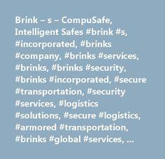 Brink – s – CompuSafe, Intelligent Safes #brink #s, #incorporated, #brinks #company, #brinks #services, #brinks, #brinks #security, #brinks #incorporated, #secure #transportation, #security #services, #logistics #solutions, #secure #logistics, #armored #transportation, #brinks #global #services, #brinks #services…