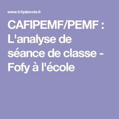 CAFIPEMF/PEMF : L'analyse de séance de classe - Fofy à l'école