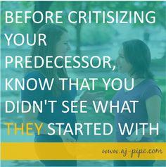 Don't criticize your #predecessor