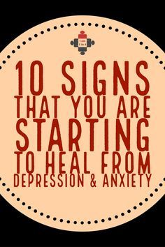 10 Signs that you are starting to heal from Depression and Anxiety.