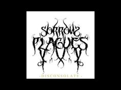 Sorrow Plagues - Forever Disconsolate (2015) - YouTube