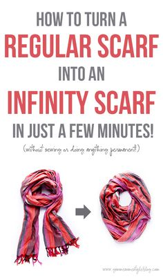 """Turn a """"regular"""" scarf into an infinity scarf with this easy (no-sew!) step-by-step photo tutorial. It can take less than a minute, and costs nothing!"""