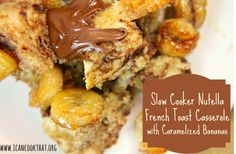 Nutella French Toast Casserole With Caramelized Bananas - Yum!
