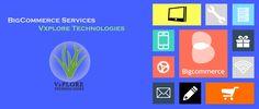 Best  BigCommerce Services - V-xplore Technologies.