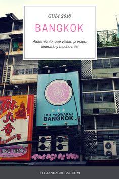 La guía más completa para visitar Bangkok en 2018, con los imprescindibles para visitar, dónde alojarse, cómo moverse por la ciudad y más.