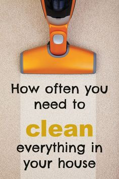 How often you need to clean everything in your home (and how to do it!)