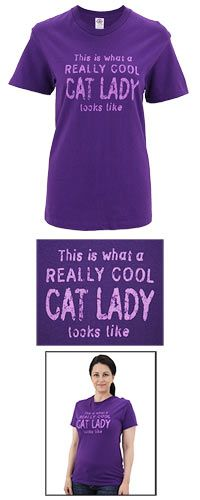 This is What A Really Cool Cat Lady Looks Like T-Shirt at The Animal Rescue Site --- And I know too, because I AM A REALLY COOL CAT LADY!