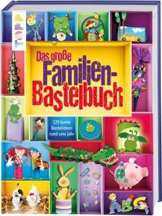 Das große Familienbastelbuch https://www.topp-kreativ.de/das-grosse-familienbastelbuch-7580.html #frechverlag #topp #diy #basteln #familie #kinder