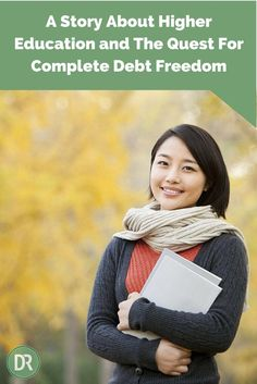 A Story About Higher Education and The Quest For Complete Debt Freedom Debt, Debt Payoff #Debt