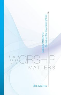 Bob Kauflin: Worship Matters (I use this as a textbook in one of my classes)
