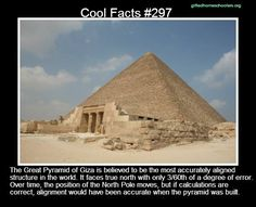 Cool Facts #297  http://www.studyehow.com/2013/09/great-pyramid-of-giza.html