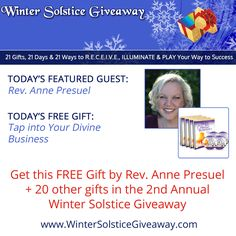 """Spiritual Entrepreneurs: Feeling overwhelmed and frustrated? Go get Today's Featured GIFT """"Tap into Your Divine Business"""", compliments of Rev. Anne Presuel, to help you get inspired to take the actions you need for your business success, and get over $1500 in additional gifts, courtesy of the 2nd Annual Winter Solstice Giveaway, hosted by Medicine Song Woman Brenda MacIntyre. Get your gifts here: http://bit.ly/1FIaHv1 #solsticegifts"""