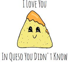 Teacher Appreciation Week Discover You Are The Chips To My Queso Nacho Queso Pun Card - Puns - Play On Words - Love & Anniversary Funny Food Puns, Punny Puns, Cute Puns, Funny Cute, Puns Hilarious, Puns Jokes, Jokes Kids, Funny Cards, Cute Cards