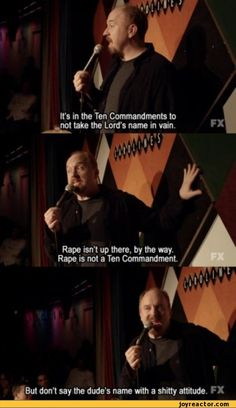 Louis C.K.: Rape is not in the ten commandments. #bible #commandments