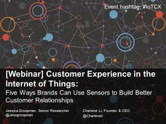 [Webinar] Customer Experience in the Internet of Things by Altimeter Group Network on SlideShare via slideshare