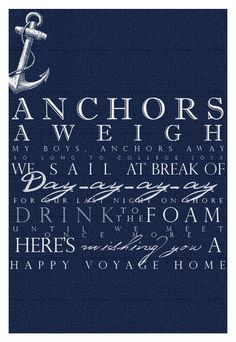"""Anchors Aweigh"" - originally the theme of the US Naval Academy - word art"