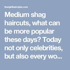 Medium shag haircuts, what can be more popular these days? Today not only celebrities, but also every woman who wants to look modern and trendy opts for a shag haircut. If you still haven't taken advantage of a haircut like this, it's simply because you are not aware of an immense potential that stands behind it. You can create truly unparalleled looks, styling your shag. Our bright collection of photos will provide you with the right impression of a shag haircut and offer some brilliant…