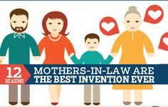 12 reasons mothers-in-law are the best invention EVER.
