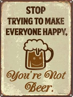 Our line of funny beer quotes decor is perfect for your home bar, man cave or garage. Beer Memes, Beer Humor, Beer Funny, Short Funny Quotes, Funny Beer Quotes, Funny Drinking Quotes, Drink Quotes, Funny Alcohol Quotes, Humor Quotes